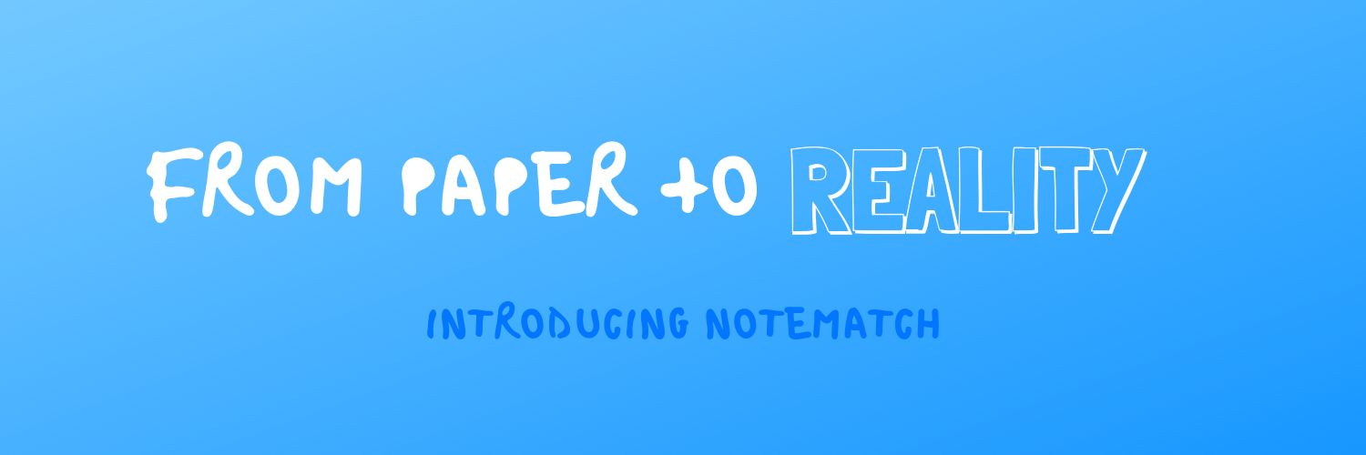"Banner that reads ""From Paper to Reality: Introducing NoteMatch"""