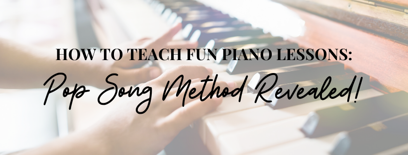 How to teach fun piano lessons blog banner