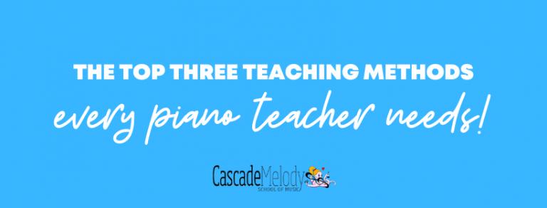 The Top Three Piano Teaching Methods Banner