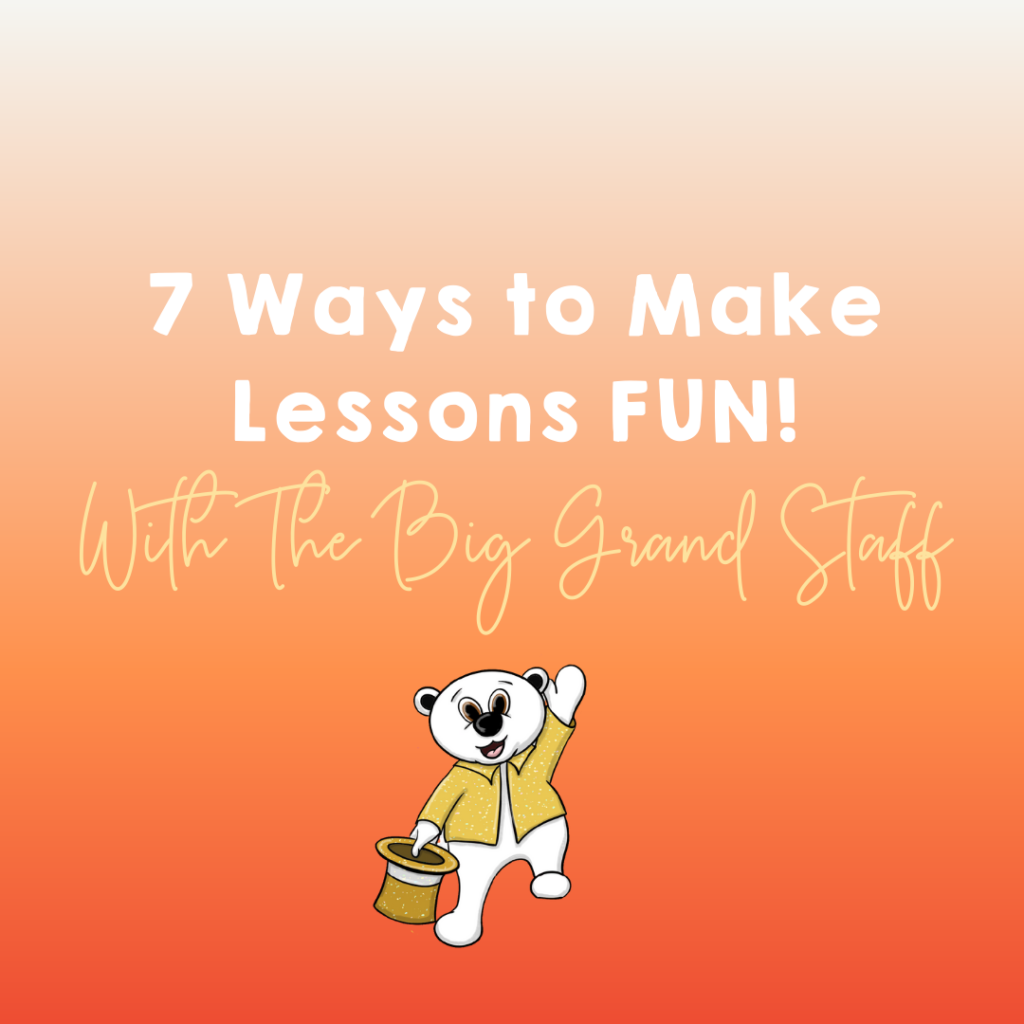 7 ways to make lessons fun using the big grand staff