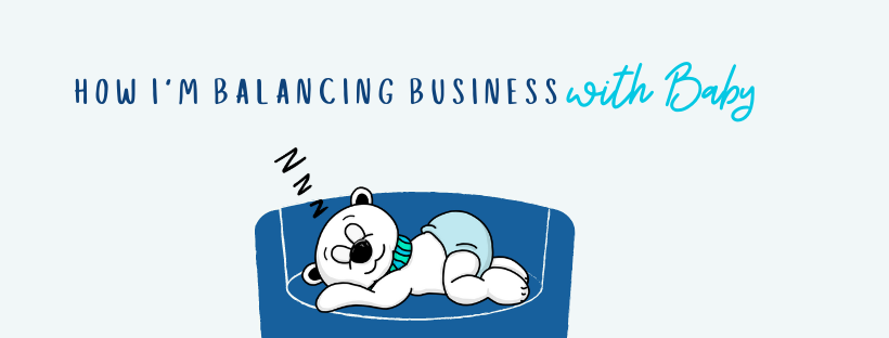 Balancing Business with Baby Banner